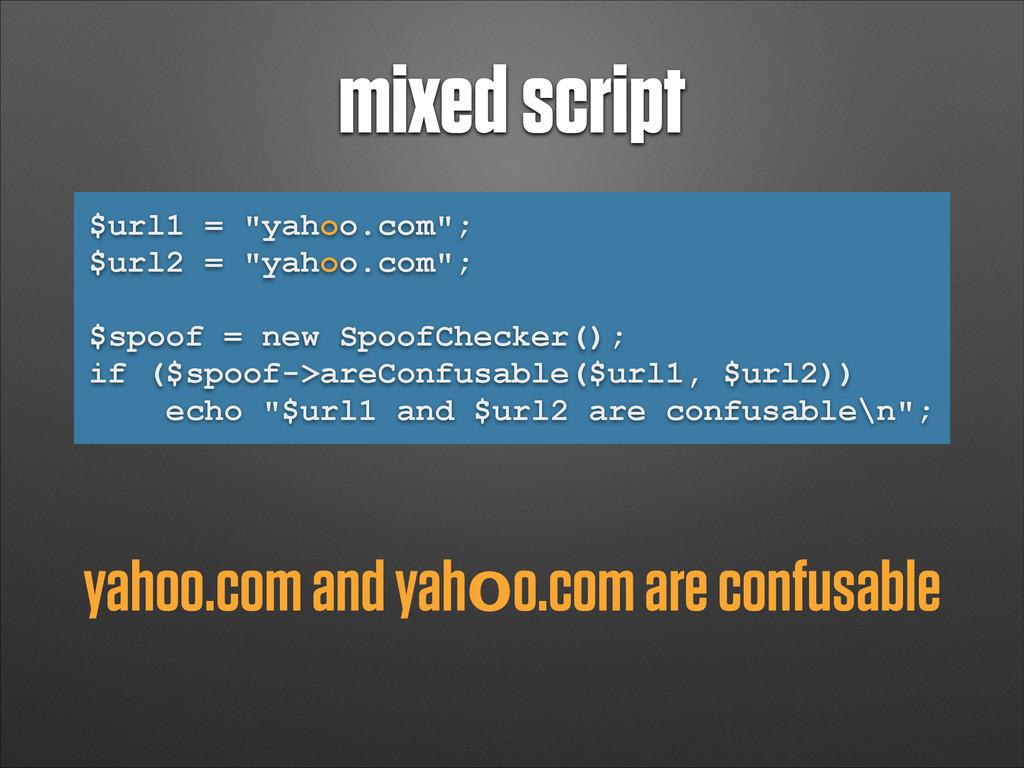 """mixed script $url1 = """"yahoo.com""""; $url2 = """"yahо..."""