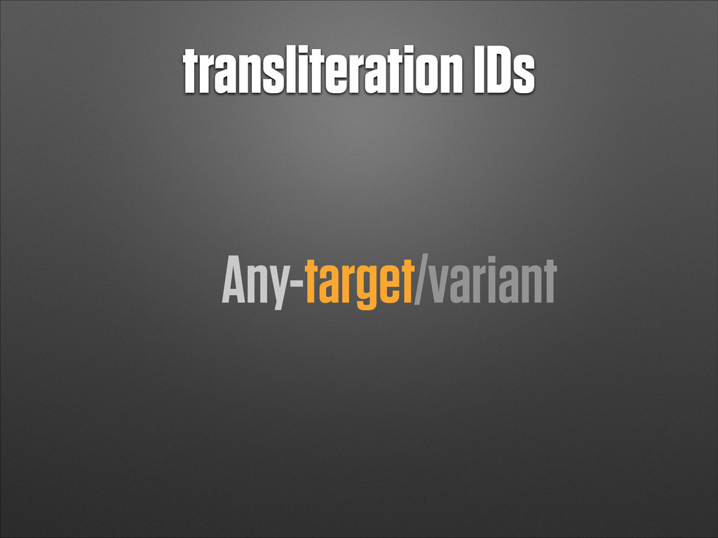 transliteration IDs Any-target/variant