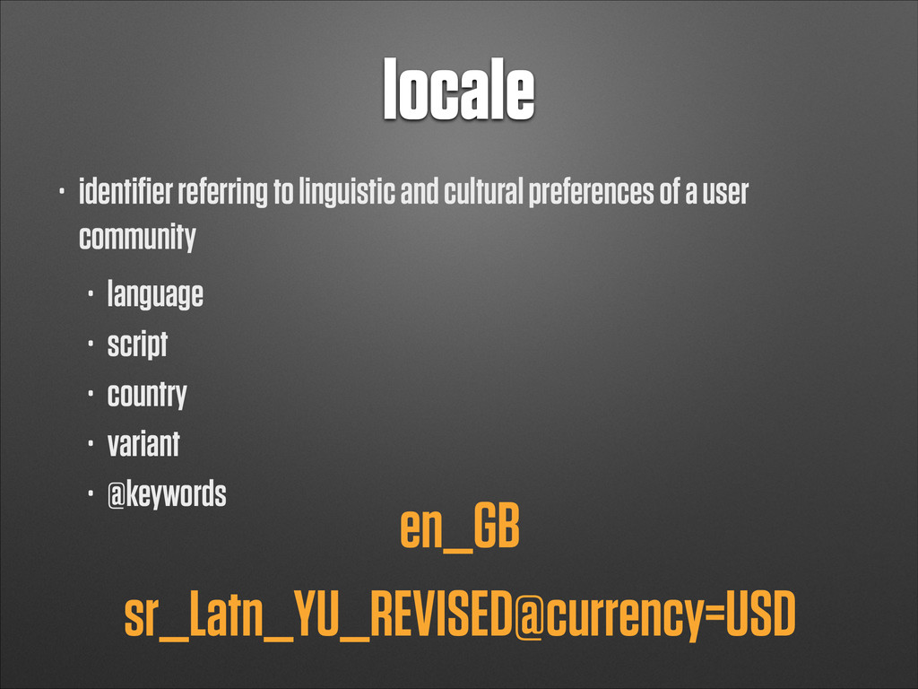 locale • identifier referring to linguistic and ...