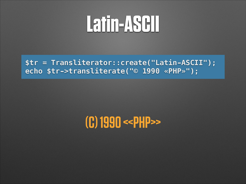 "Latin-ASCII $tr = Transliterator::create(""Latin..."