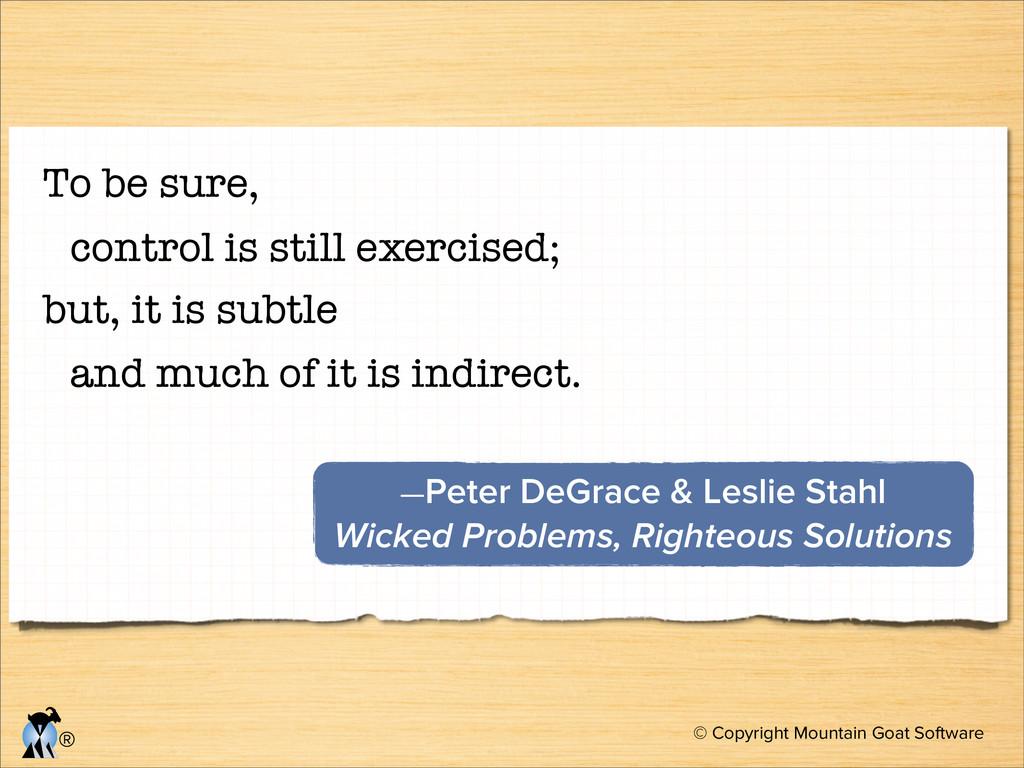© Copyright Mountain Goat Software ® —Peter DeG...