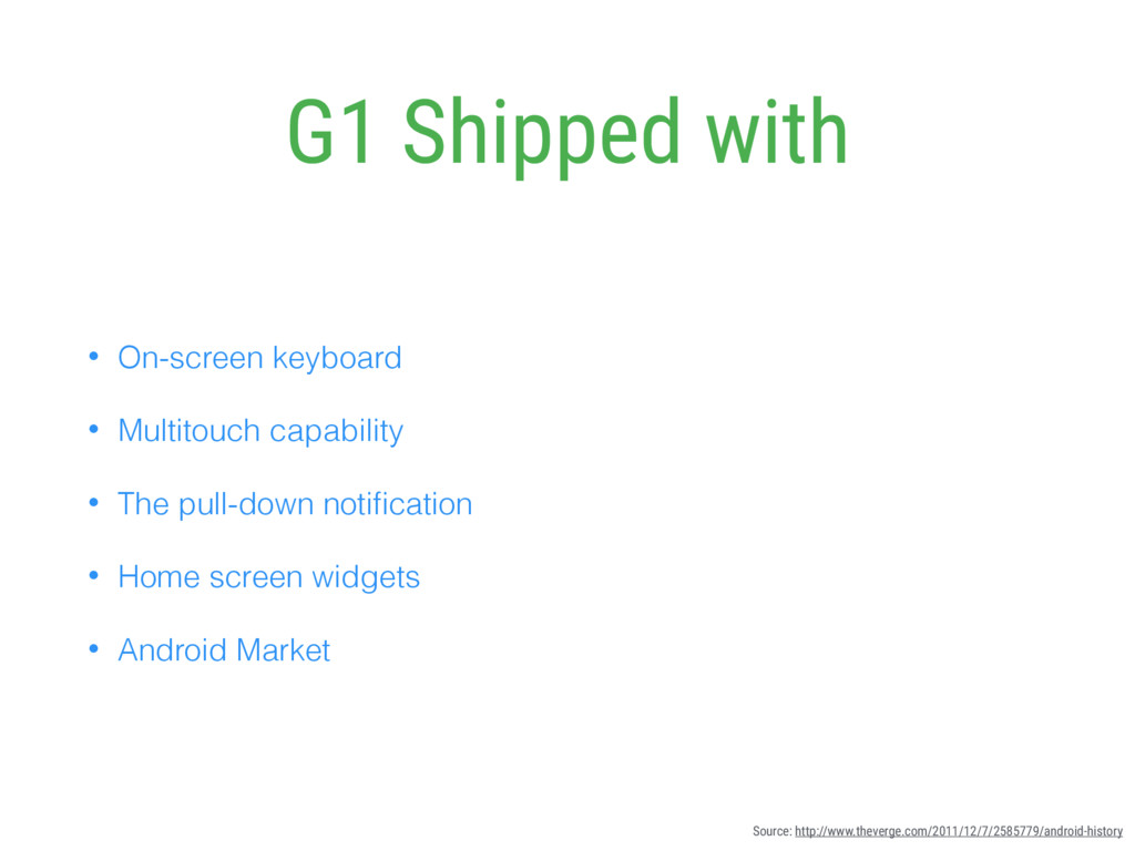 G1 Shipped with • On-screen keyboard • Multitou...