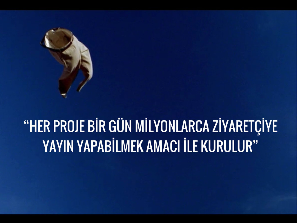 """""""HER PROJE BİR GÜN MİLYONLARCA ZİYARETÇİYE YAYI..."""