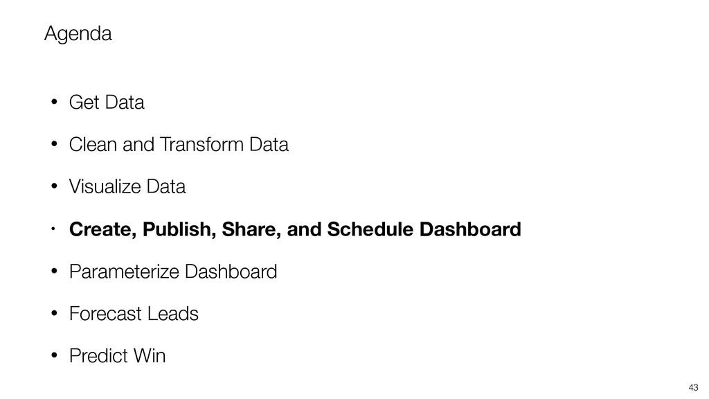 Agenda • Get Data • Clean and Transform Data • ...