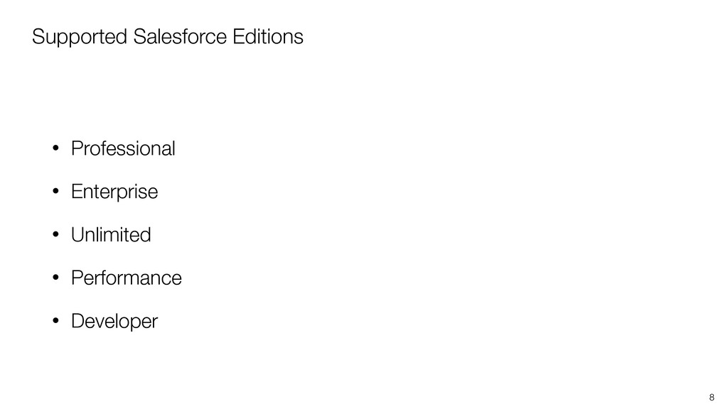 Supported Salesforce Editions 8 • Professional ...