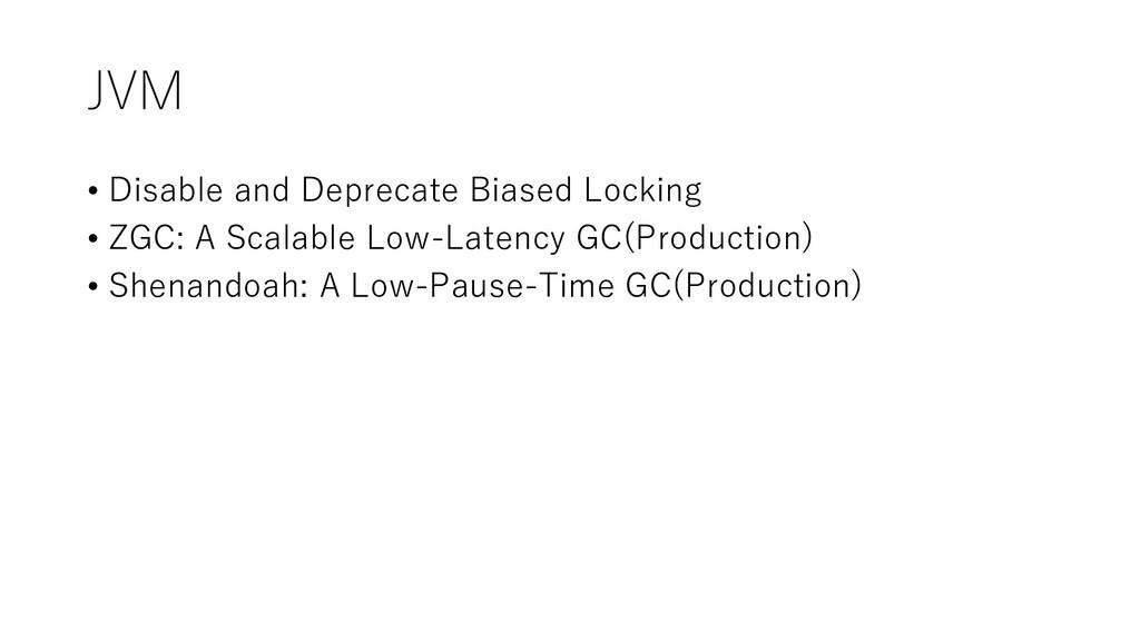 JVM • Disable and Deprecate Biased Locking • ZG...