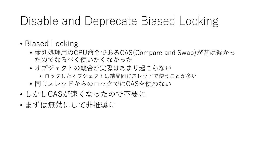 Disable and Deprecate Biased Locking • Biased L...