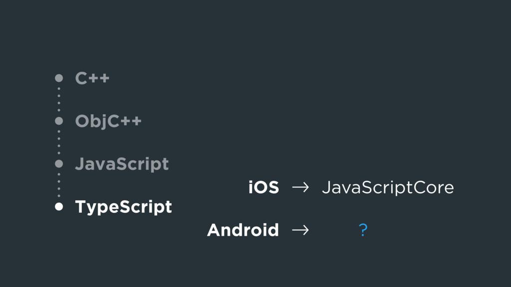 "? C++ ObjC++ JavaScript TypeScript iOS !"" JavaS..."