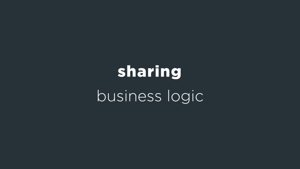 business logic sharing