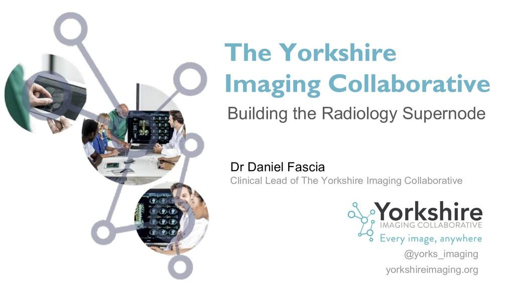 Building the Radiology Supernode Dr Daniel Fasc...