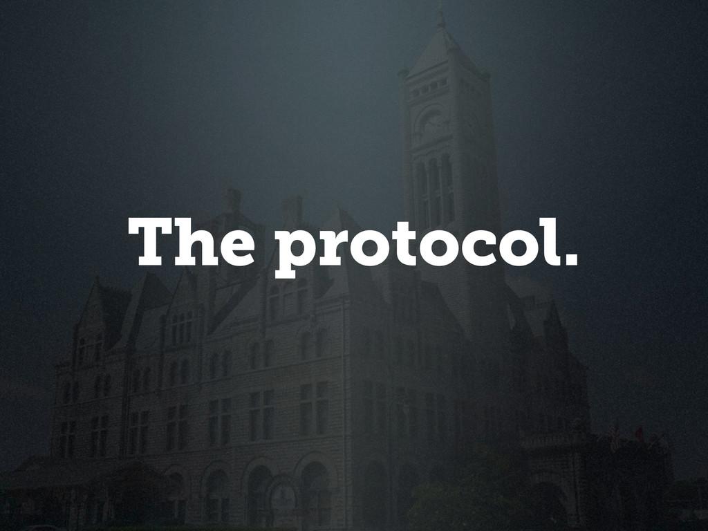 The protocol.