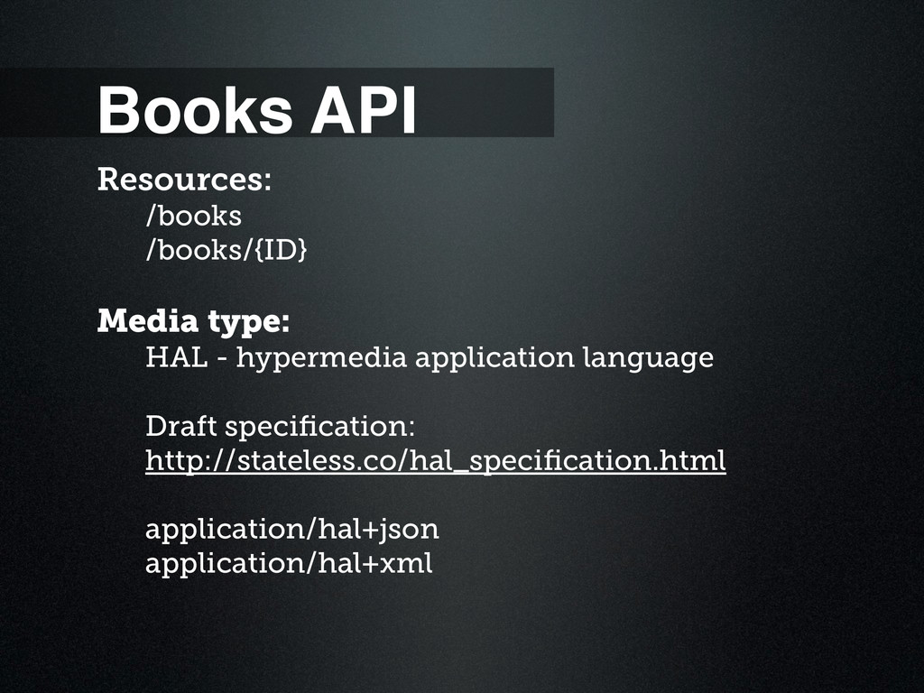 Books API Resources: /books /books/{ID} Media t...