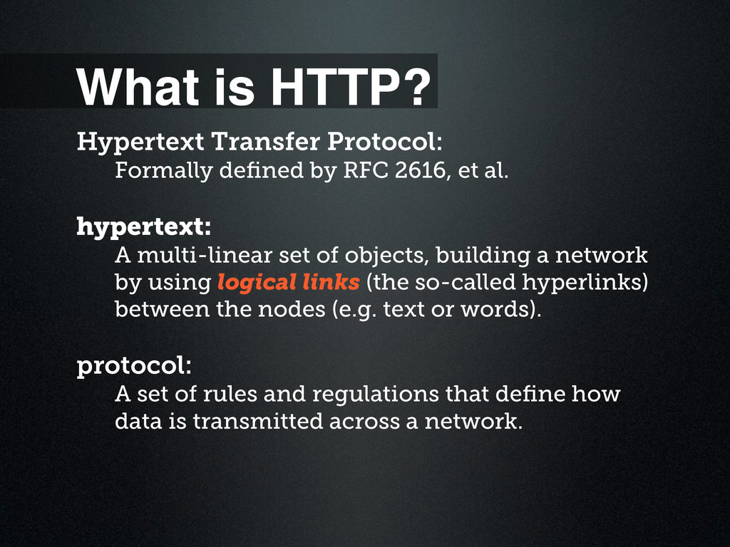 What is HTTP? Hypertext Transfer Protocol: Form...