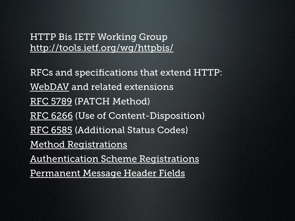 HTTP Bis IETF Working Group http://tools.ietf....