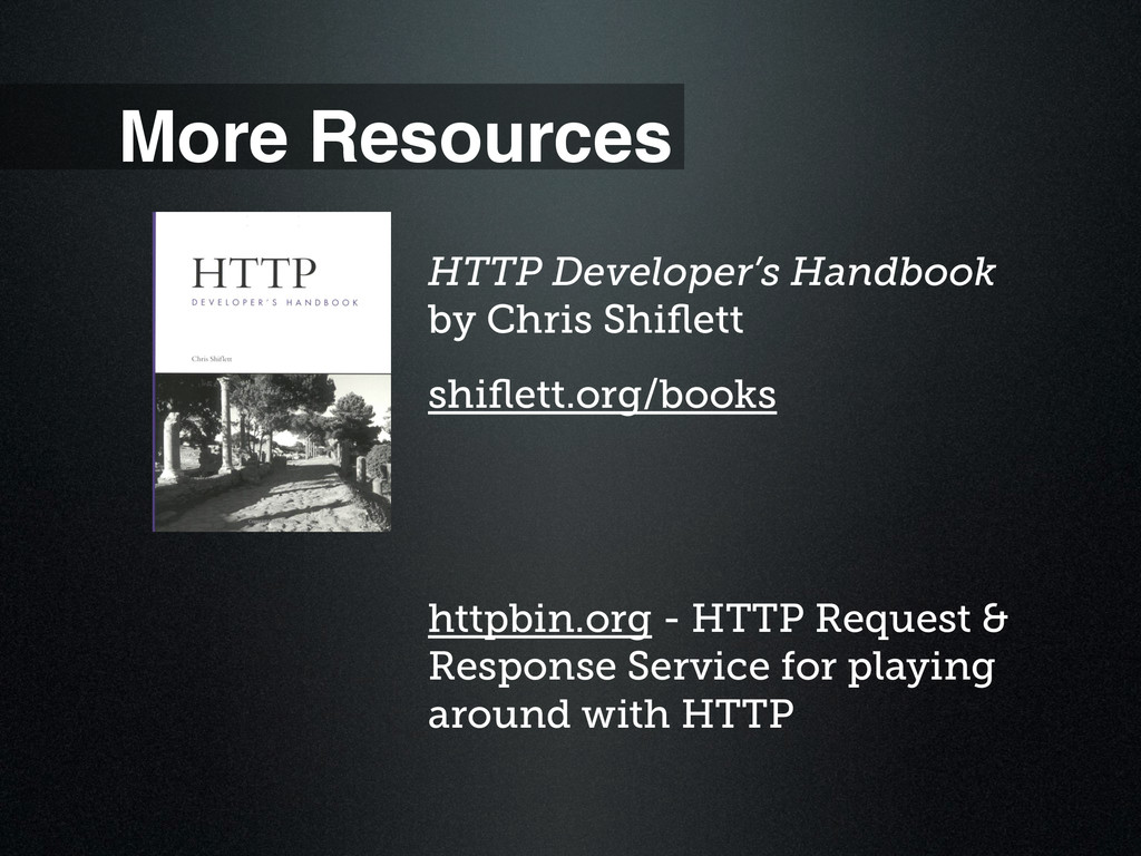 More Resources HTTP Developer's Handbook by Ch...