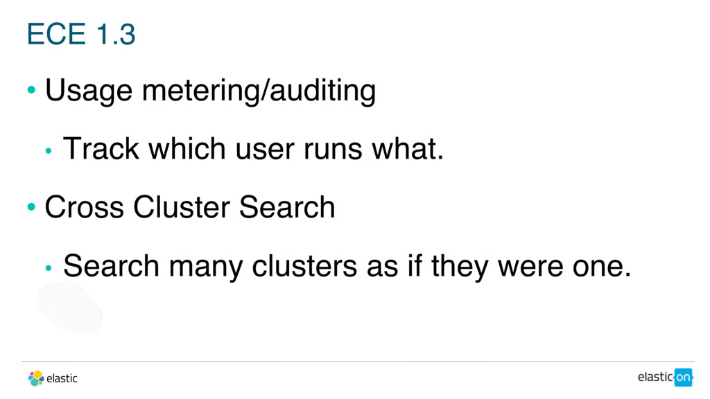 ECE 1.3 • Usage metering/auditing • Track which...