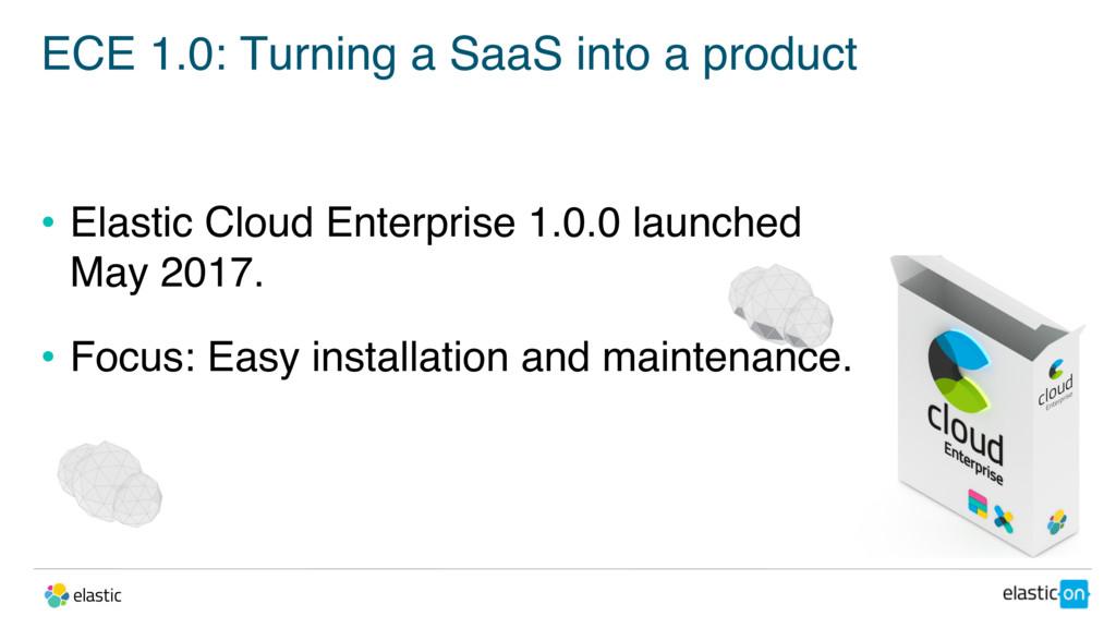 ECE 1.0: Turning a SaaS into a product • Elasti...