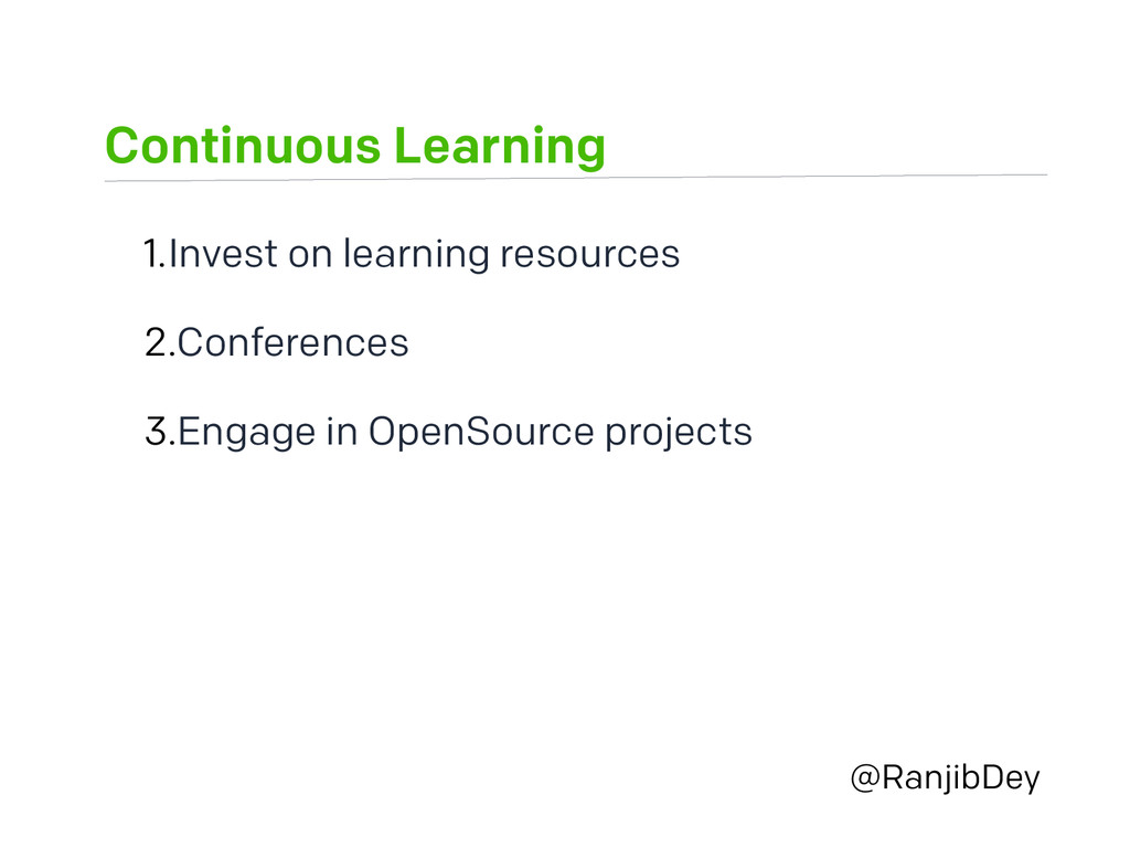 Continuous Learning @RanjibDey 1.Invest on lear...