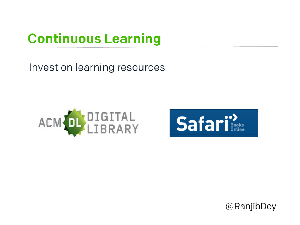Continuous Learning @RanjibDey Invest on learni...