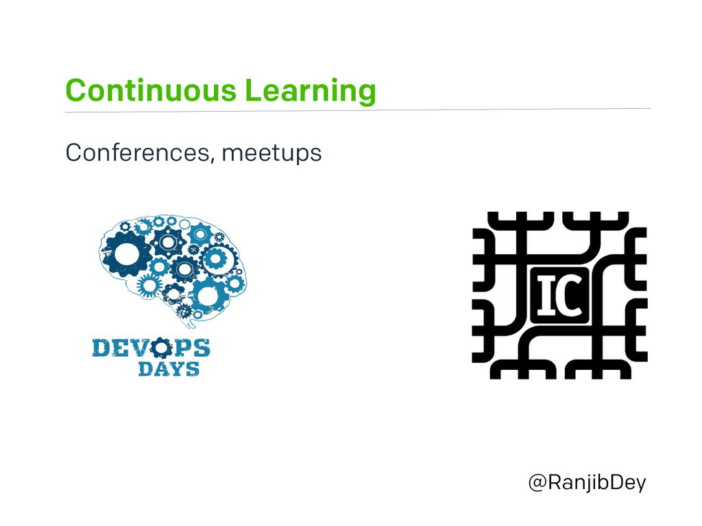 Continuous Learning @RanjibDey Conferences, mee...