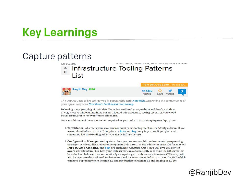 Key Learnings @RanjibDey Capture patterns