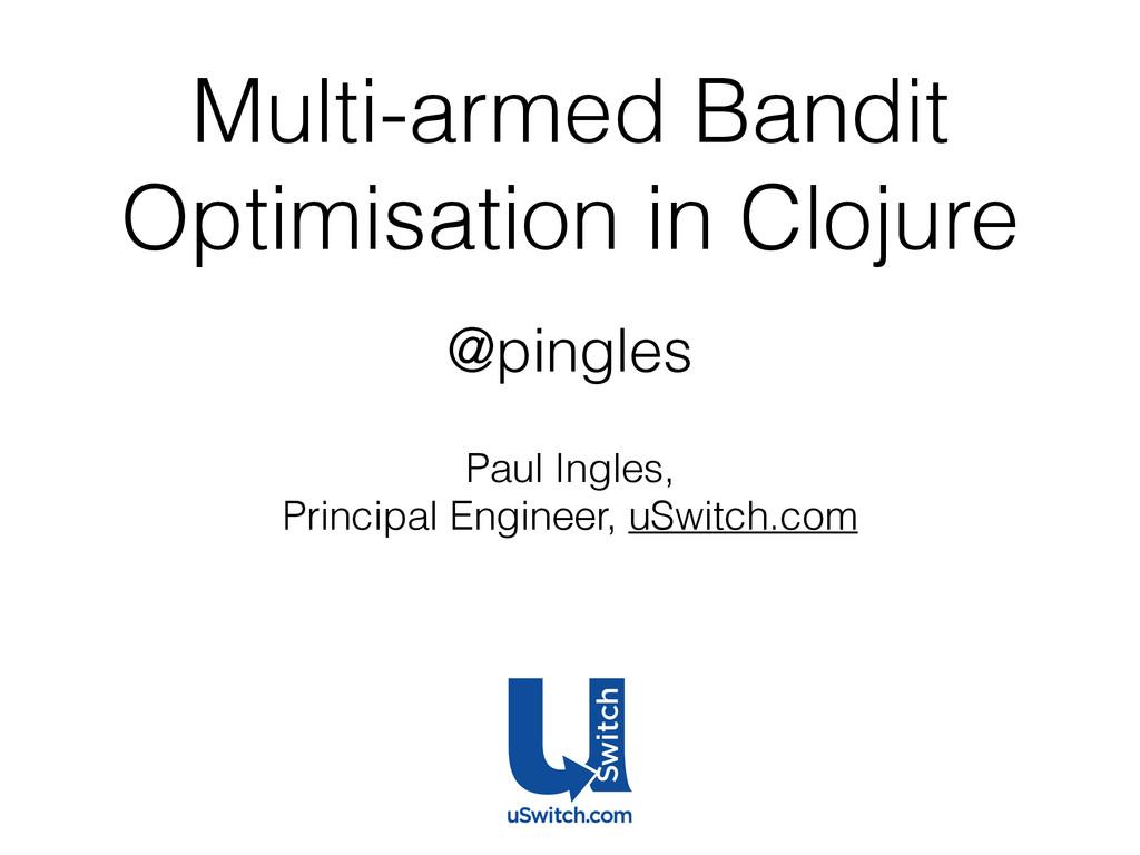 Multi-armed Bandit Optimisation in Clojure @pin...