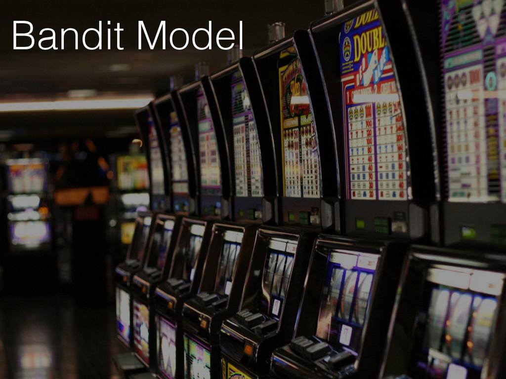 Bandit Model