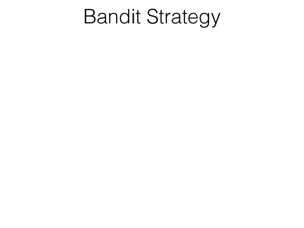 Bandit Strategy
