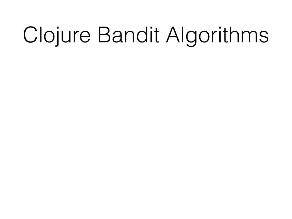 Clojure Bandit Algorithms
