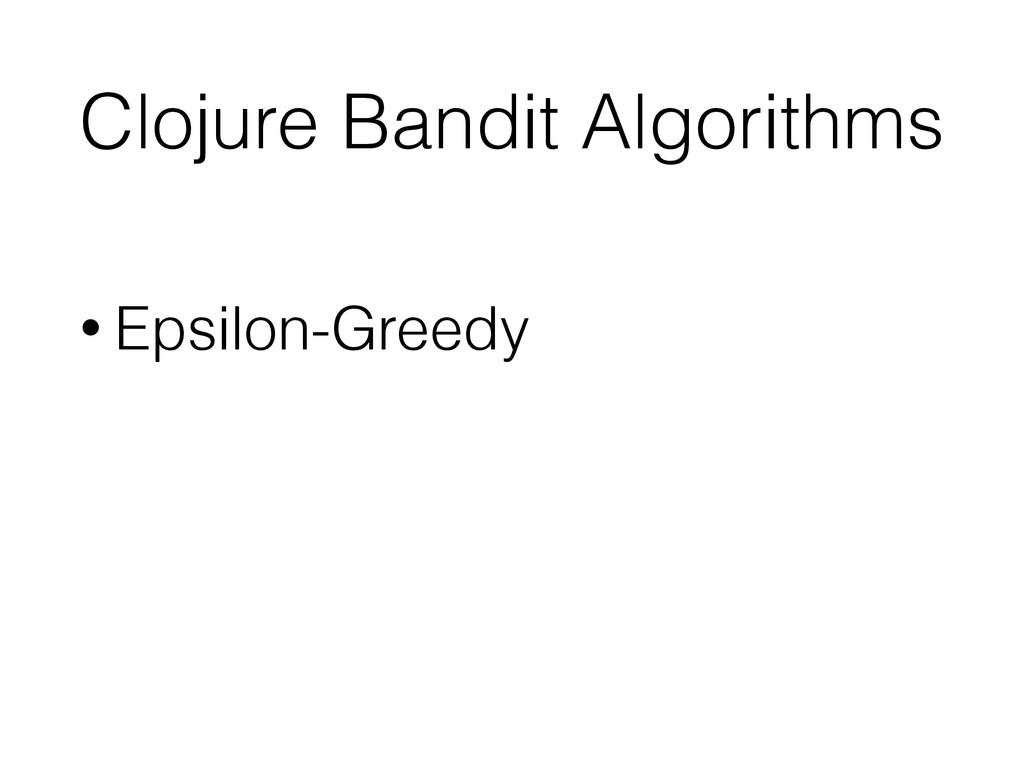 Clojure Bandit Algorithms • Epsilon-Greedy