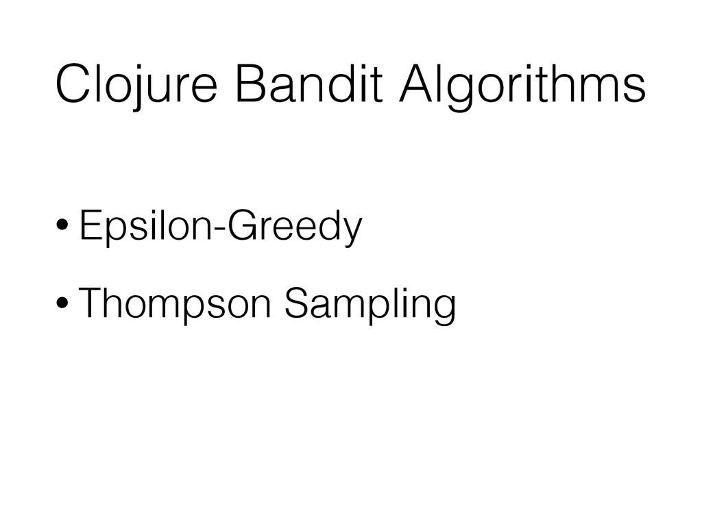 Clojure Bandit Algorithms • Epsilon-Greedy • Th...