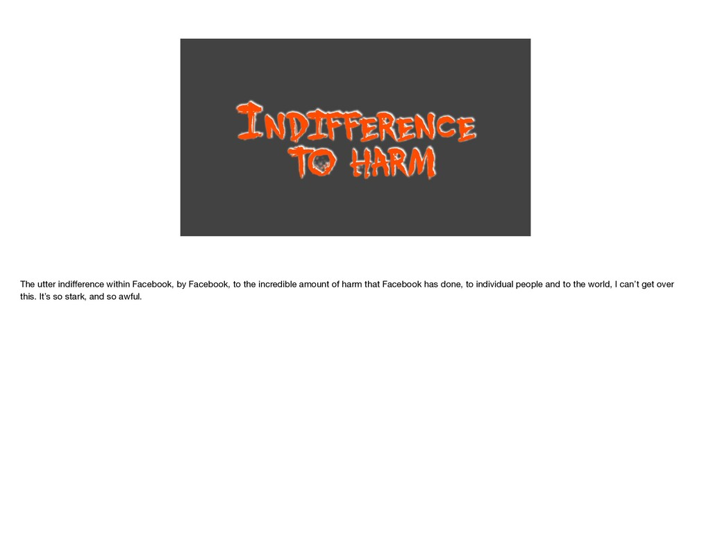 INDIFFERENCE T O HARM The utter indi ff erence ...
