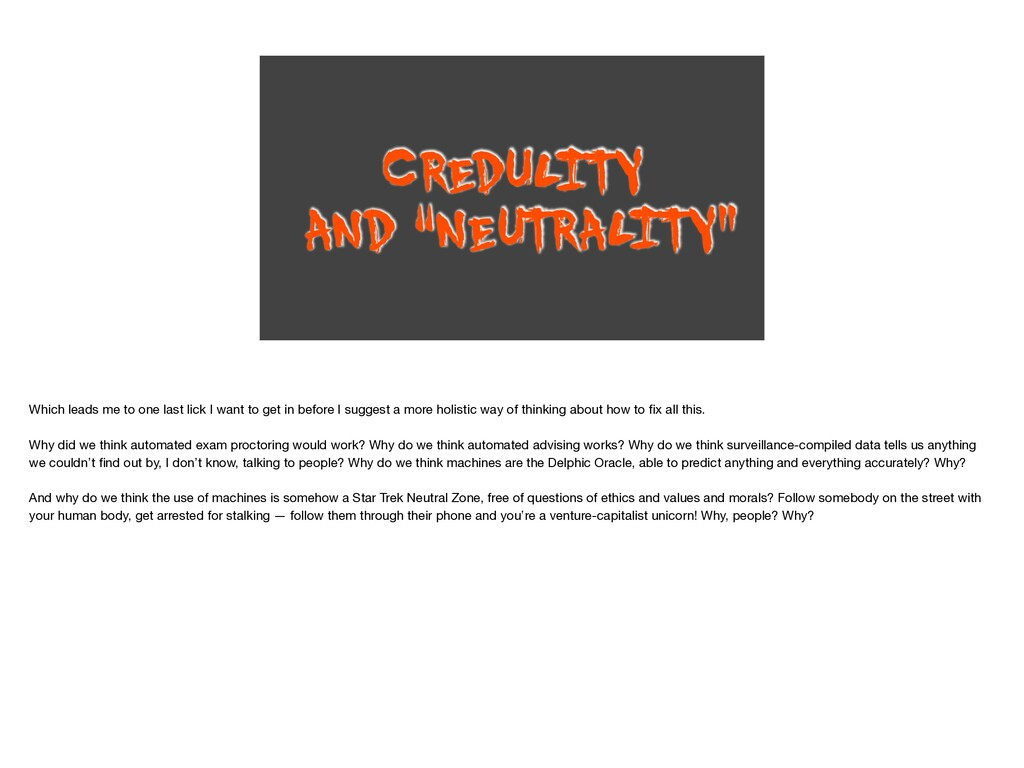 """CREDUL ITY   AND """"NEUT RAL ITY"""" Which leads me ..."""