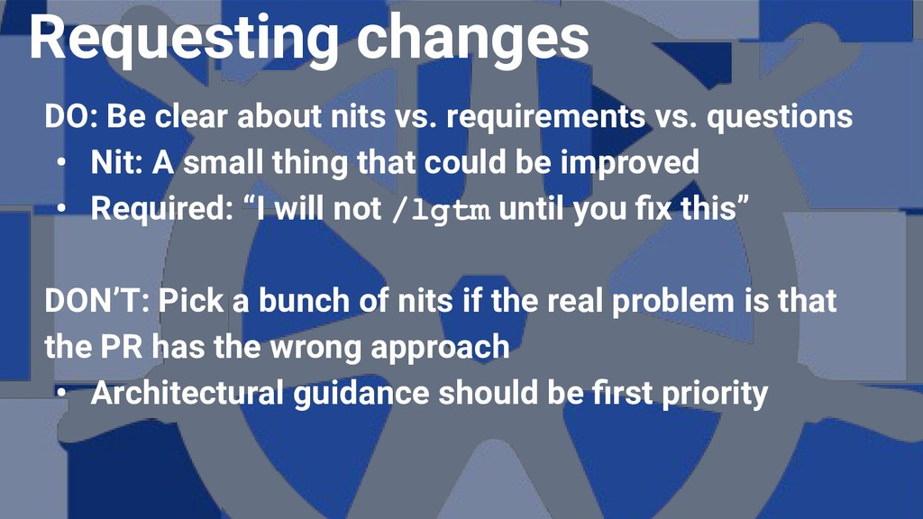 DO: Be clear about nits vs. requirements vs. qu...