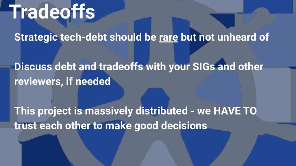 Strategic tech-debt should be rare but not unhe...