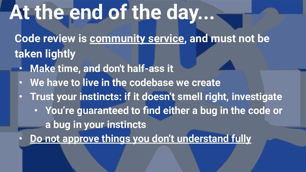 Code review is community service, and must not ...