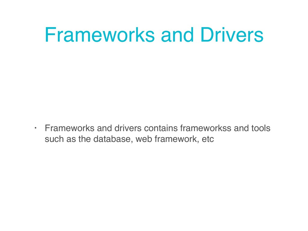 Frameworks and Drivers • Frameworks and drivers...