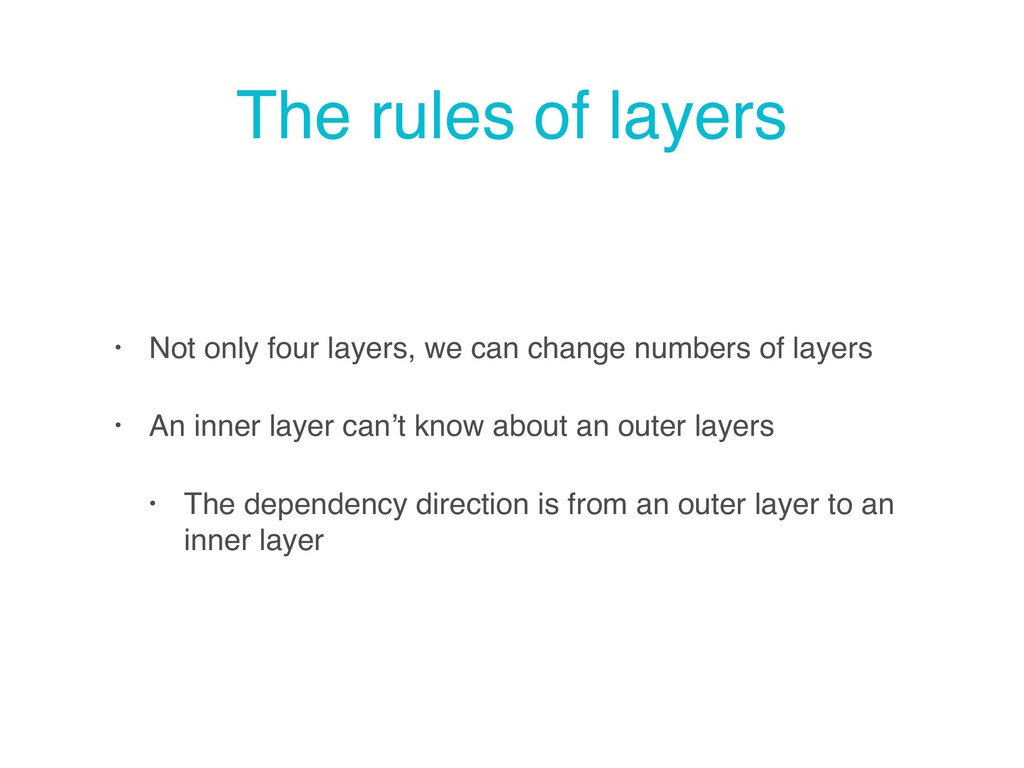 The rules of layers • Not only four layers, we ...