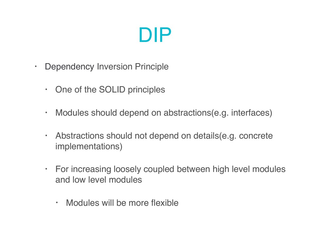 DIP • Dependency Inversion Principle • One of t...