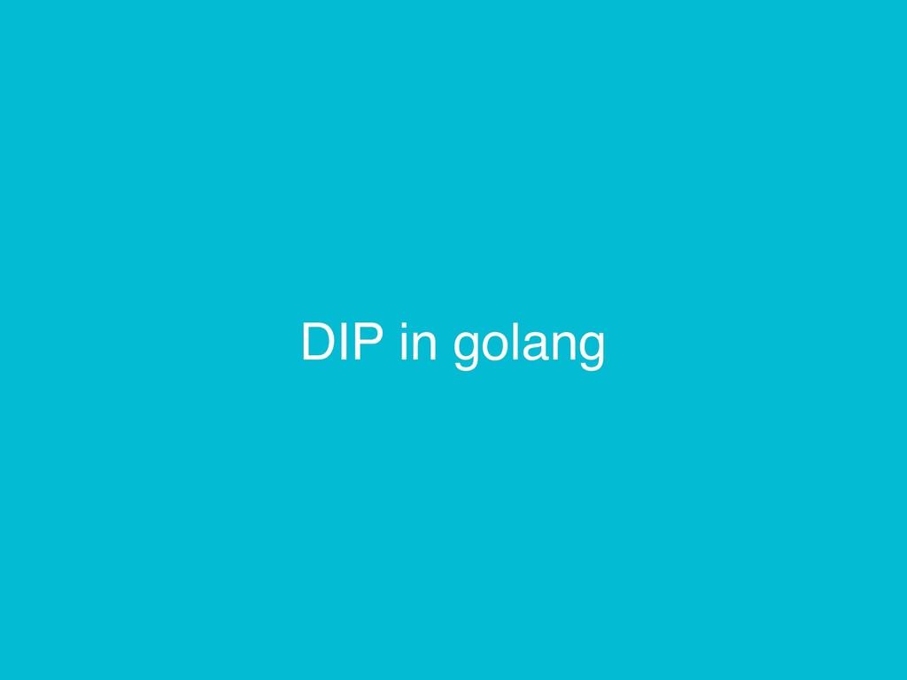 DIP in golang