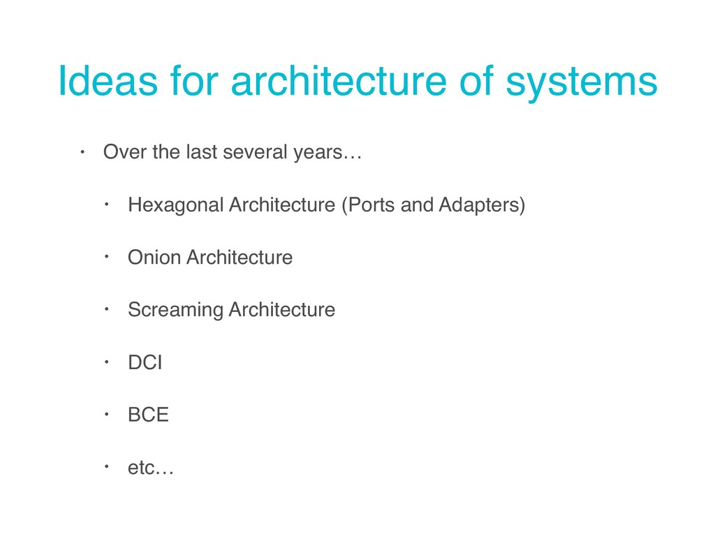 Ideas for architecture of systems • Over the la...