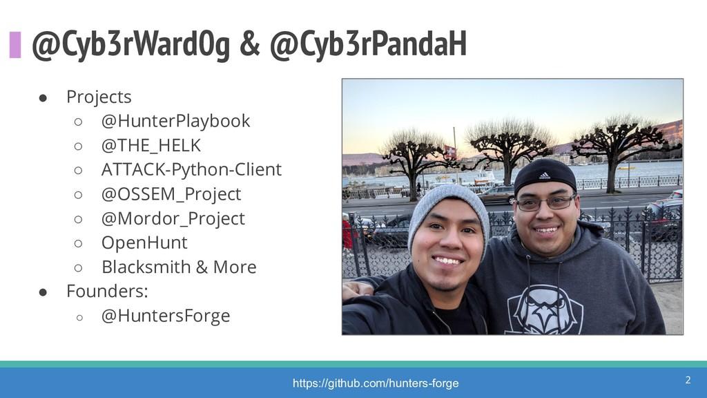 @Cyb3rWard0g & @Cyb3rPandaH ● Projects ○ @Hunte...