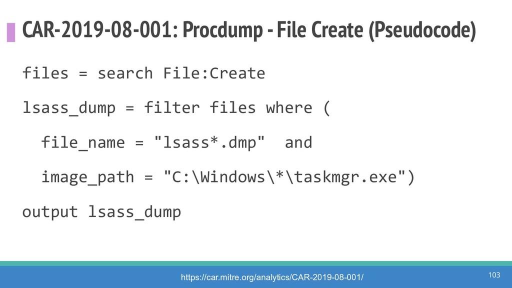 CAR-2019-08-001: Procdump - File Create (Pseudo...