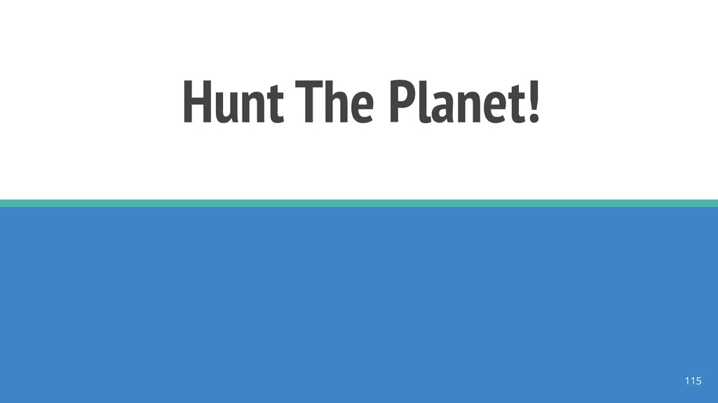 Hunt The Planet! 115