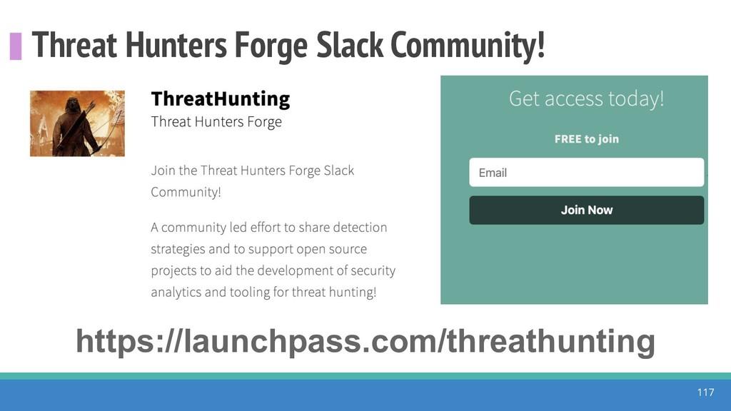 Threat Hunters Forge Slack Community! 117 https...