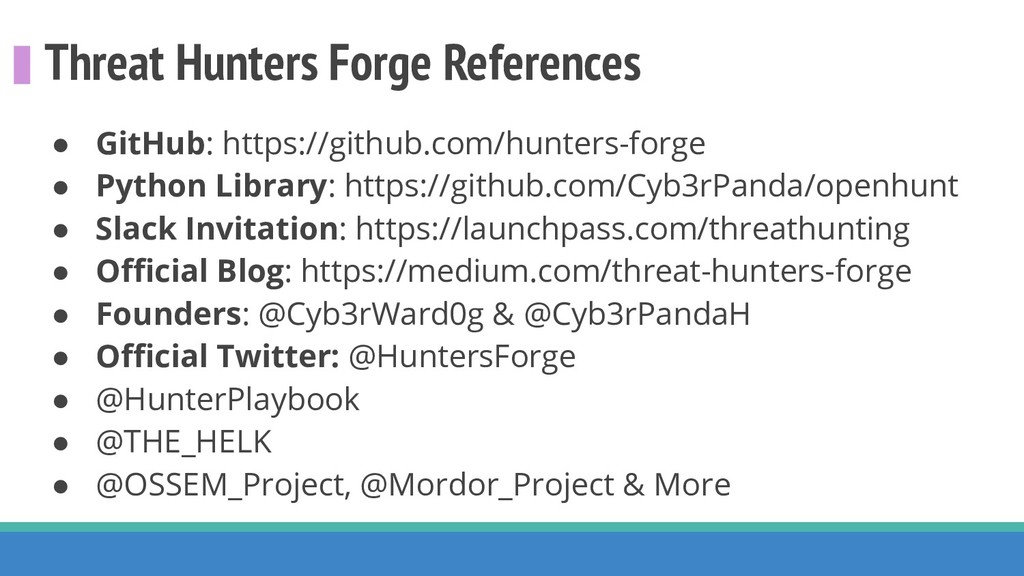 Threat Hunters Forge References ● GitHub: https...
