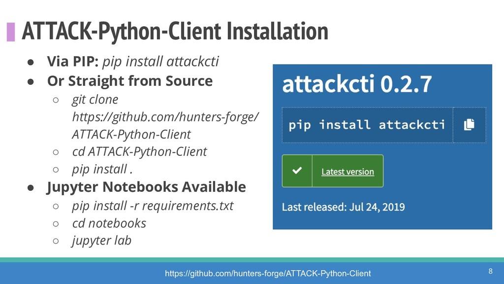 ATTACK-Python-Client Installation ● Via PIP: pi...