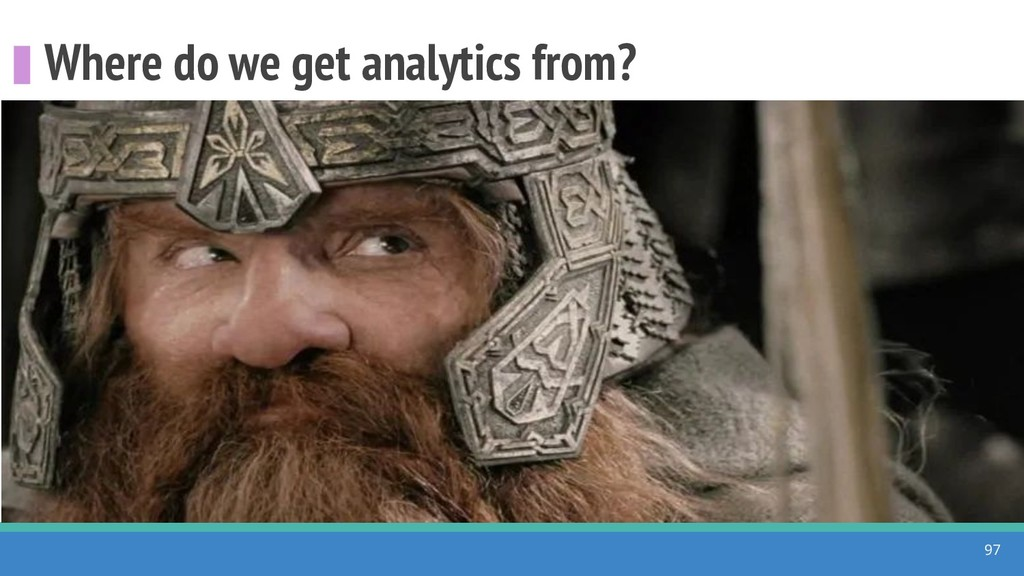 Where do we get analytics from? 97