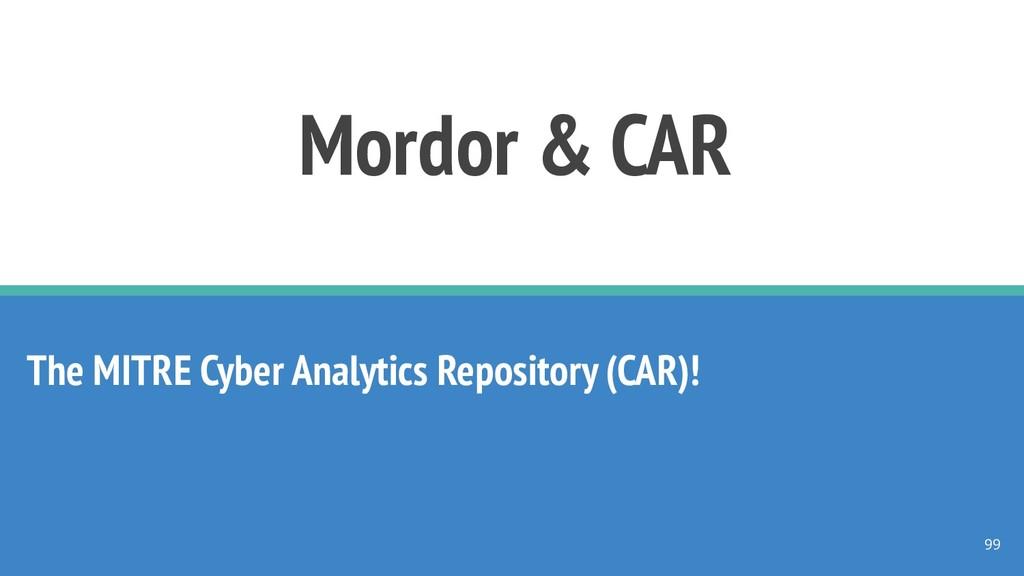 Mordor & CAR The MITRE Cyber Analytics Reposito...