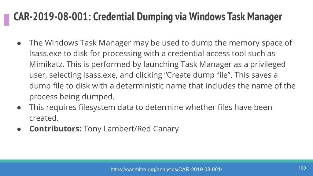 CAR-2019-08-001: Credential Dumping via Windows...